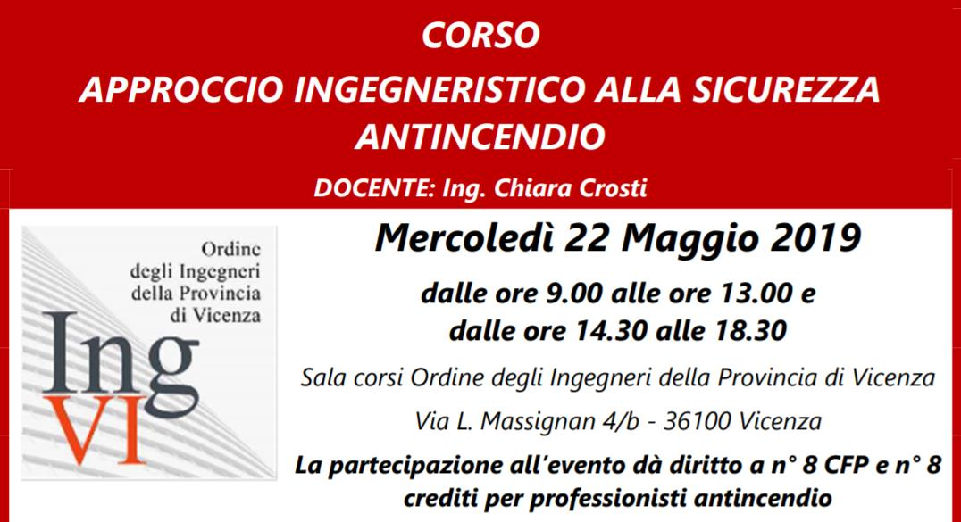 CORSO APPROCCIO INGEGNERISTICO ALLA SICUREZZA ANTINCENDIO_22 Maggio 2019_VICENZA